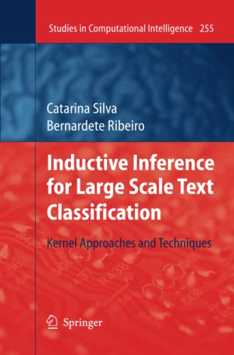 9783642261343: Inductive Inference for Large Scale Text Classification: Kernel Approaches and Techniques (Studies in Computational Intelligence) (Volume 255)