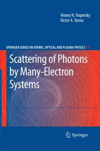 9783642261367: Scattering of Photons by Many-Electron Systems (Springer Series on Atomic, Optical, and Plasma Physics) (Volume 58)