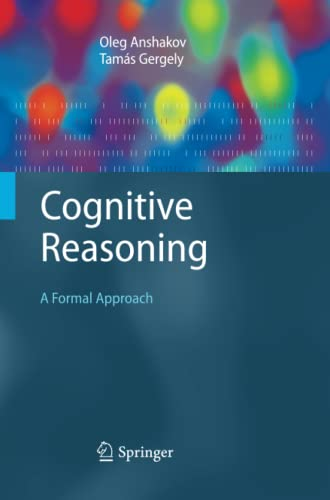 9783642261657: Cognitive Reasoning: A Formal Approach (Cognitive Technologies)