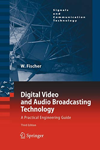 9783642261756: Digital Video and Audio Broadcasting Technology: A Practical Engineering Guide (Signals and Communication Technology)