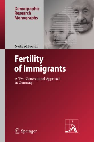 9783642261787: Fertility of Immigrants: A Two-Generational Approach in Germany (Demographic Research Monographs)