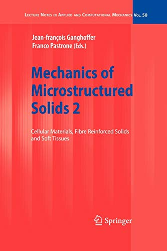 9783642262272: Mechanics of Microstructured Solids 2: Cellular Materials, Fibre Reinforced Solids and Soft Tissues: Volume 50 (Lecture Notes in Applied and Computational Mechanics)