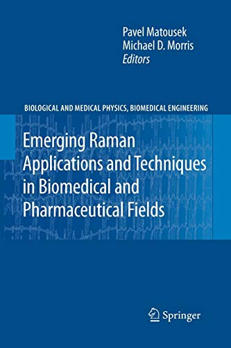 9783642262432: Emerging Raman Applications and Techniques in Biomedical and Pharmaceutical Fields (Biological and Medical Physics, Biomedical Engineering)