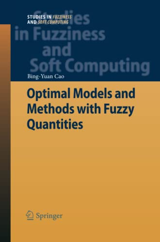 Optimal Models and Methods with Fuzzy Quantities Studies in Fuzziness and Soft Computing Volume 248...