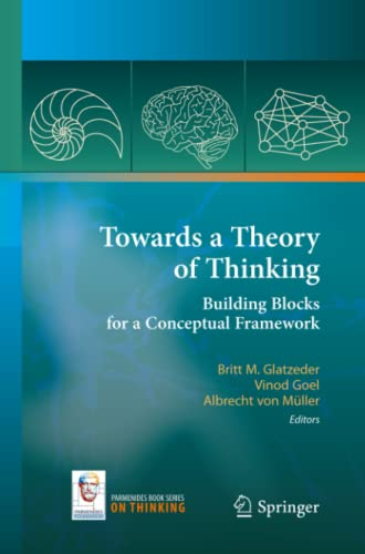 Towards a Theory of Thinking: Building Blocks for a Conceptual Framework (On Thinking): Springer