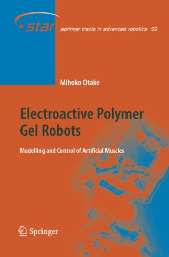 9783642262531: Electroactive Polymer Gel Robots: Modelling and Control of Artificial Muscles (Springer Tracts in Advanced Robotics) (Volume 59)