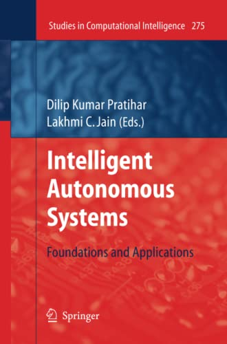 9783642262562: Intelligent Autonomous Systems: Foundations and Applications (Studies in Computational Intelligence)