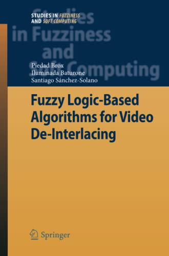 9783642262623: Fuzzy Logic-Based Algorithms for Video De-Interlacing (Studies in Fuzziness and Soft Computing)