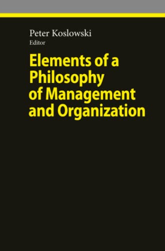 9783642262883: Elements of a Philosophy of Management and Organization (Ethical Economy)