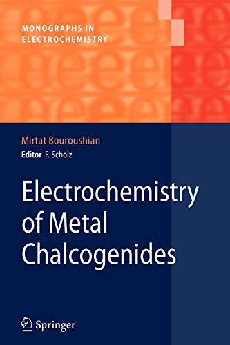9783642263316: Electrochemistry of Metal Chalcogenides (Monographs in Electrochemistry)