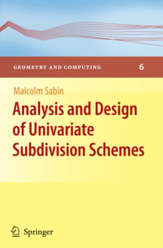 9783642264498: Analysis and Design of Univariate Subdivision Schemes (Geometry and Computing)