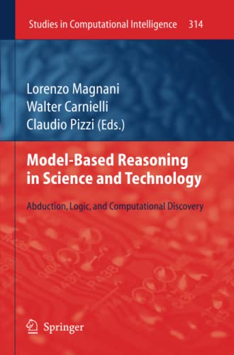 9783642264672: Model-Based Reasoning in Science and Technology: Abduction, Logic, and Computational Discovery (Studies in Computational Intelligence)