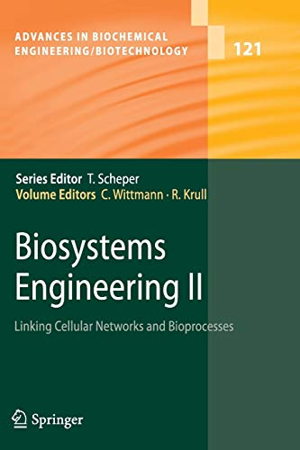 9783642264740: Biosystems Engineering II: Linking Cellular Networks and Bioprocesses (Advances in Biochemical Engineering/Biotechnology)