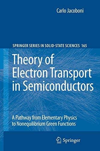9783642264801: Theory of Electron Transport in Semiconductors: A Pathway from Elementary Physics to Nonequilibrium Green Functions (Springer Series in Solid-State Sciences)