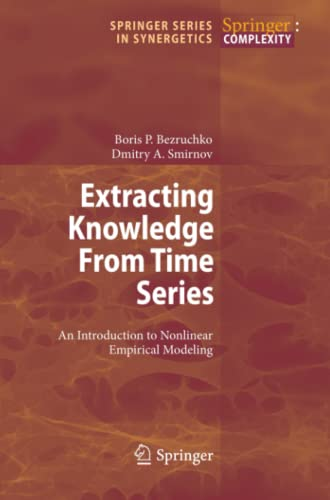 9783642264825: Extracting Knowledge From Time Series: An Introduction to Nonlinear Empirical Modeling (Springer Series in Synergetics)
