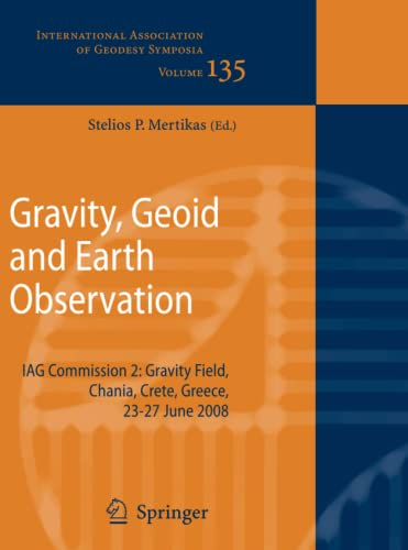 Gravity, Geoid and Earth Observation: Iag Commission 2: Gravity Field, Chania, Crete, Greece, 23-27...