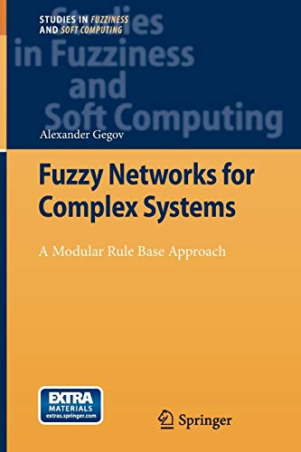 9783642265358: Fuzzy Networks for Complex Systems: A Modular Rule Base Approach (Studies in Fuzziness and Soft Computing)