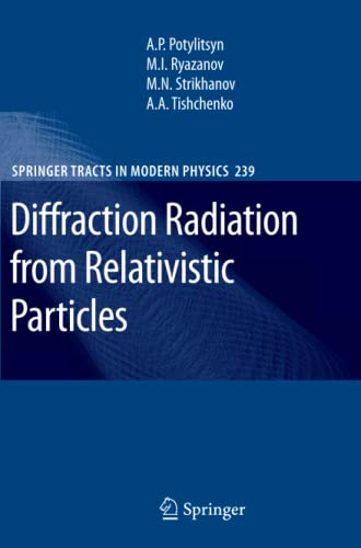 Diffraction Radiation from Relativistic Particles (Springer Tracts in Modern Physics): Alexander ...