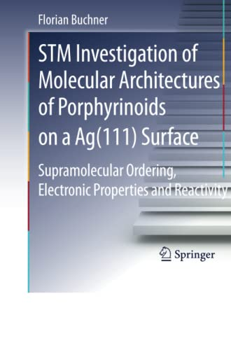 9783642265952: STM Investigation of Molecular Architectures of Porphyrinoids on a Ag(111) Surface: Supramolecular Ordering, Electronic Properties and Reactivity (Springer Theses)