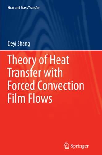 9783642266232: Theory of Heat Transfer with Forced Convection Film Flows (Heat and Mass Transfer)