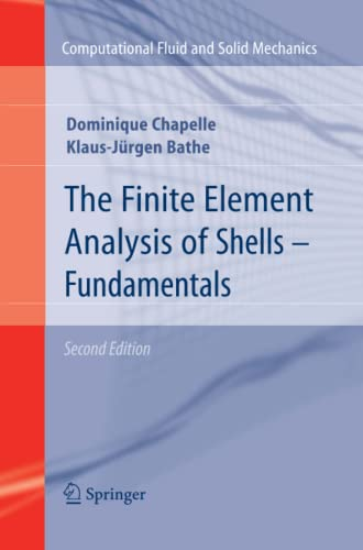 The Finite Element Analysis of Shells - Fundamentals: Klaus-Jurgen Bathe