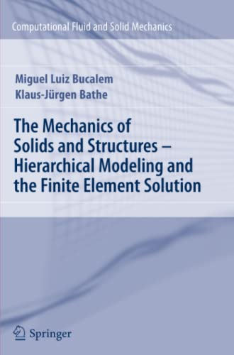9783642266836: The Mechanics of Solids and Structures - Hierarchical Modeling and the Finite Element Solution (Computational Fluid and Solid Mechanics)