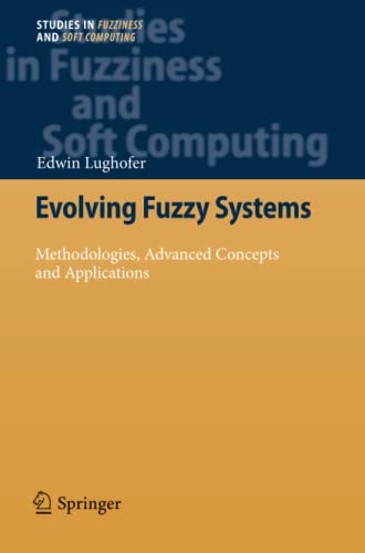 9783642266928: Evolving Fuzzy Systems - Methodologies, Advanced Concepts and Applications (Studies in Fuzziness and Soft Computing)