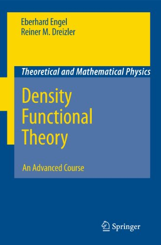Density Functional Theory: An Advanced Course (Theoretical: Eberhard Engel; Reiner