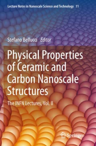 Physical Properties of Ceramic and Carbon Nanoscale Structures: Vol. II: The Infn Lectures