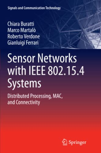 9783642267680: Sensor Networks with IEEE 802.15.4 Systems: Distributed Processing, MAC, and Connectivity (Signals and Communication Technology)