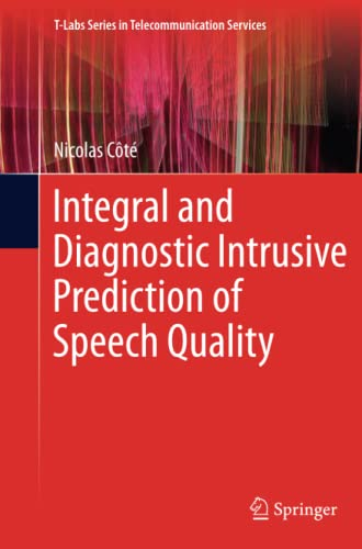 Integral and Diagnostic Intrusive Prediction of Speech Quality (T-Labs Series in Telecommunication ...