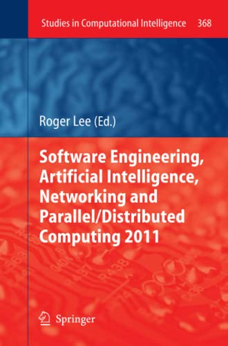 9783642268670: Software Engineering, Artificial Intelligence, Networking and Parallel/Distributed Computing 2011 (Studies in Computational Intelligence) (Volume 368)