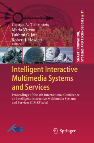 9783642268861: Intelligent Interactive Multimedia Systems and Services: Proceedings of the 4th International Conference on Intelligent Interactive Multimedia Systems ... (Smart Innovation, Systems and Technologies)