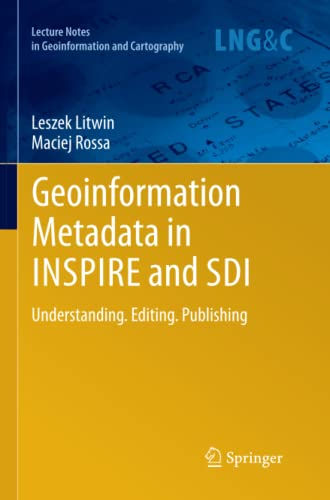 9783642268977: Geoinformation Metadata in INSPIRE and SDI: Understanding. Editing. Publishing (Lecture Notes in Geoinformation and Cartography)