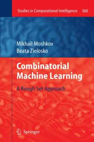 9783642269011: Combinatorial Machine Learning: A Rough Set Approach (Studies in Computational Intelligence)