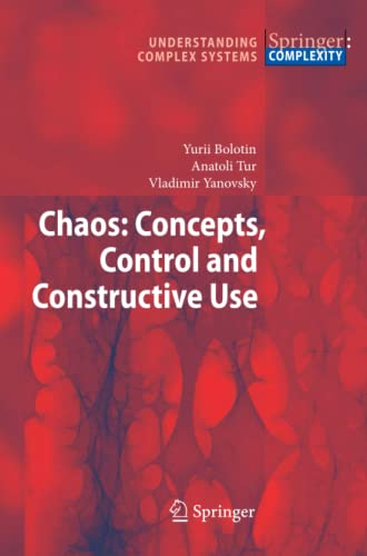 9783642269226: Chaos: Concepts, Control and Constructive Use (Understanding Complex Systems)
