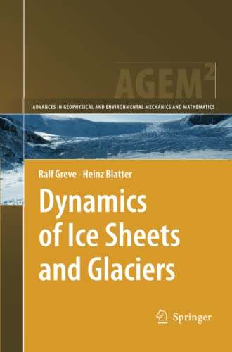 Dynamics of Ice Sheets and Glaciers: Ralf Greve