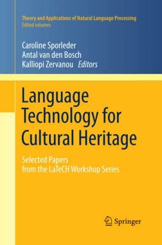 9783642269882: Language Technology for Cultural Heritage: Selected Papers from the LaTeCH Workshop Series (Theory and Applications of Natural Language Processing)