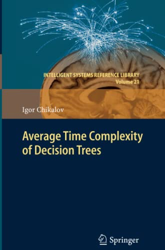 9783642270161: Average Time Complexity of Decision Trees (Intelligent Systems Reference Library)