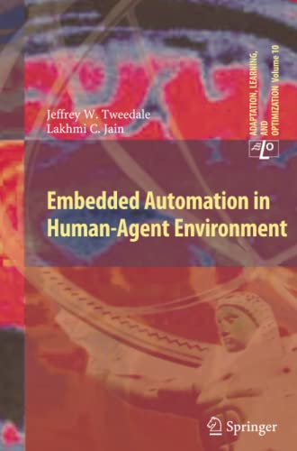 Embedded Automation in Human-Agent Environment: Lakhmi C. Jain