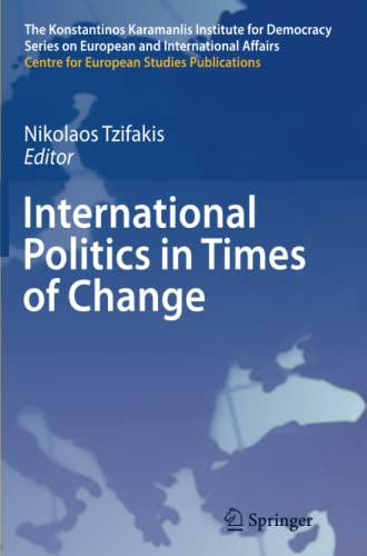 9783642270246: International Politics in Times of Change (The Konstantinos Karamanlis Institute for Democracy Series on European and International Affairs)