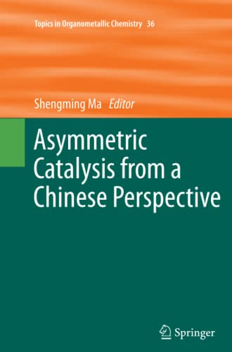 Asymmetric Catalysis from a Chinese Perspective Topics in Organometallic Chemistry
