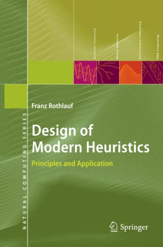 9783642270703: Design of Modern Heuristics: Principles and Application (Natural Computing Series)