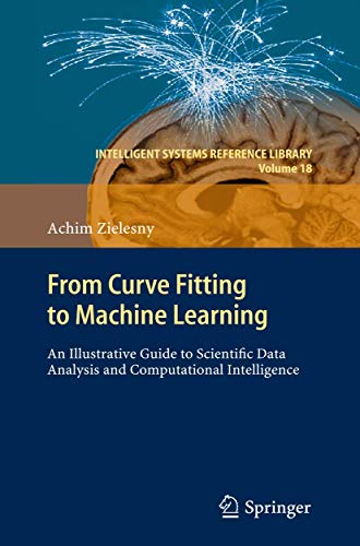 9783642271120: From Curve Fitting to Machine Learning: An Illustrative Guide to Scientific Data Analysis and Computational Intelligence (Intelligent Systems Reference Library)