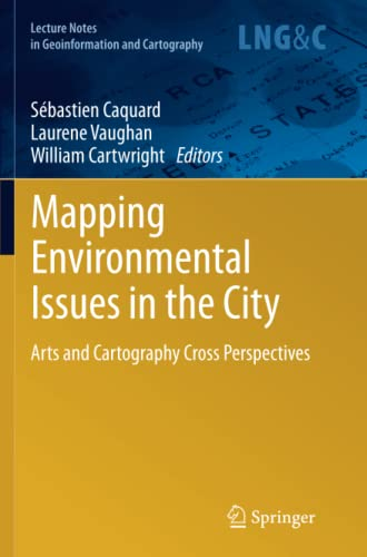 9783642271144: Mapping Environmental Issues in the City: Arts and Cartography Cross Perspectives (Lecture Notes in Geoinformation and Cartography)