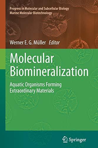 Molecular Biomineralization: Aquatic Organisms Forming Extraordinary Materials