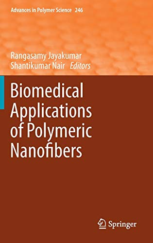9783642271472: Biomedical Applications of Polymeric Nanofibers (Advances in Polymer Science)