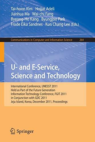 U- And E-Service, Science and Technology: Tai-hoon Kim (editor),