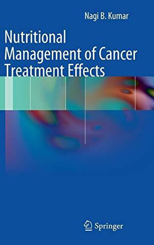 Nutritional Management of Cancer Treatment Effects: Nagi B. Kumar