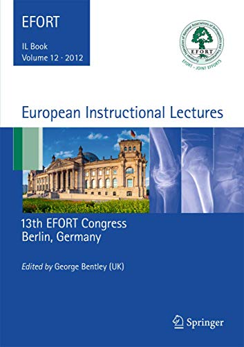 European Instructional Lectures: Volume 12, 2012, 13th EFORT Congress, Berlin, Germany: Springer